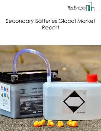 Secondary Batteries Global Market Report 2021: COVID 19 Impact and Recovery to 2030