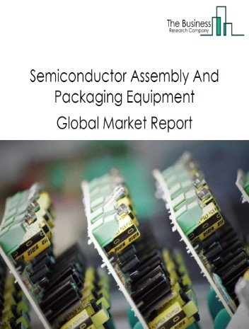 Semiconductor Assembly And Packaging Equipment