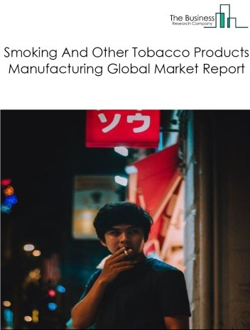 Smoking And Other Tobacco Products Manufacturing