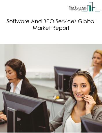 Software And BPO Services Global Market Report 2021: COVID-19 Impact and Recovery to 2030