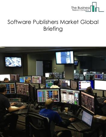 Software Publishers Market Global Briefing 2018