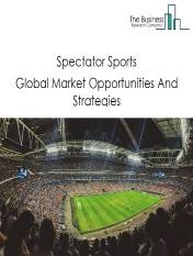 Spectator Sports Global Market Report 2019