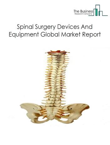 Spinal Surgery Devices And Equipment