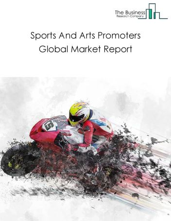 Sports And Arts Promoters Global Market Report 2021: COVID-19 Impact and Recovery to 2030