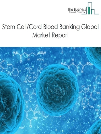 Stem Cell/Cord Blood Banking