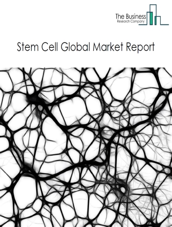 Stem Cell Global Market Report 2021: COVID-19 Growth And Change To 2030