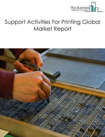 Support Activities For Printing Global Market Report 2018
