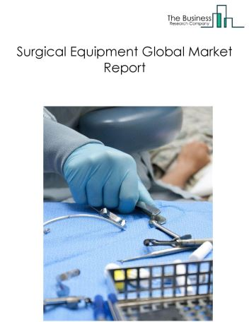 Surgical Equipment Global Market Report 2018