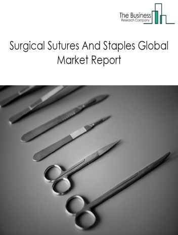 Surgical Sutures And Staples