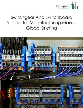 Switchgear And Switchboard Apparatus Manufacturing Market Global Briefing 2018