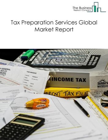 Tax Preparation Services Global Market Report 2018