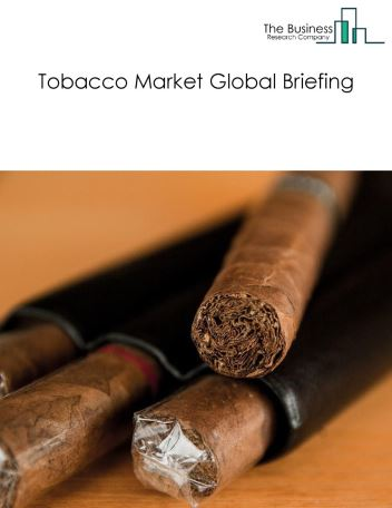 Tobacco Products Market Global Briefing 2018