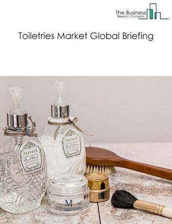 Toiletries Market Global Briefing 2018