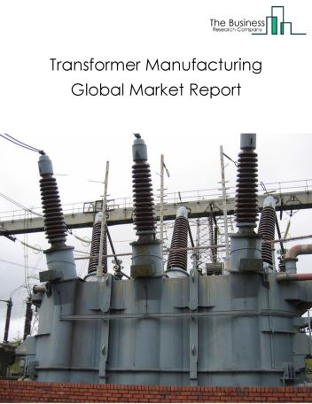 Transformer Manufacturing Global Market Report 2018
