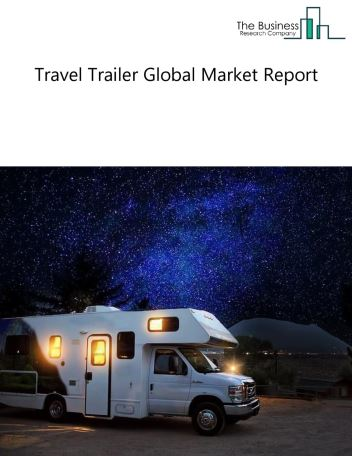Travel Trailer Global Market Report 2018