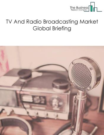 TV And Radio Broadcasting Market Global Briefing 2018