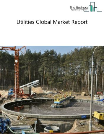Utilities Global Market Report 2021: COVID-19 Impact and Recovery to 2030