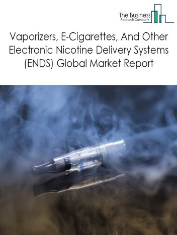 Vaporizers, E-Cigarettes, And Other Electronic Nicotine Delivery Systems (ENDS) Global Market Report 2021: COVID 19 Growth And Change to 2030