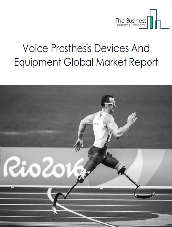 Voice Prosthesis Devices And Equipment
