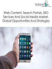 Web Content, Search Portals, SEO Services And Social Media, Opportunities And Strategies To 2022