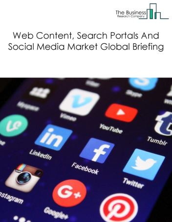 Web Content, Search Portals And Social Media Market Global Briefing 2018