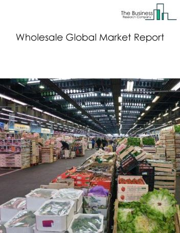 Wholesale Global Market Report 2019